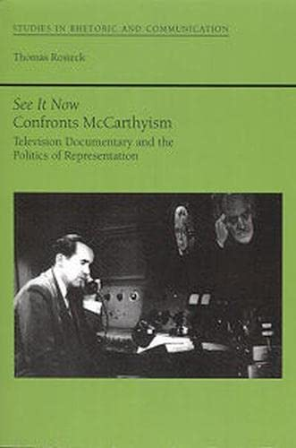 9780817307059: See It Now Confronts McCarthyism: Television Documentary and the Politics of Representation