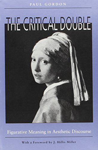 9780817307103: The Critical Double: Figurative Meaning in Aesthetic Discourse