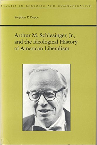 Arthur M. Schlesinger, Jr., And The Ideological History of American Liberalism