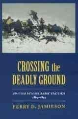 9780817307202: Crossing the Deadly Ground: United States Army Tactics, 1865-1899