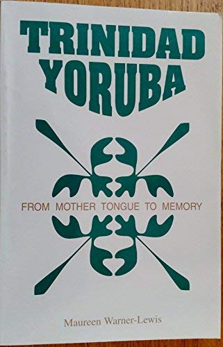9780817307271: Trinidad Yoruba: From Mother Tongue to Memory