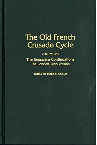 9780817307615: 8: The Old French Crusade Cycle: The Jerusalem Continuations : The London-Turin Version