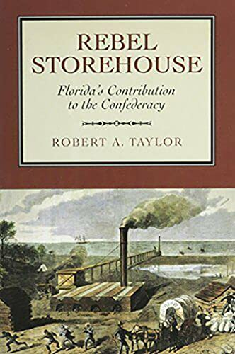 9780817307769: Rebel Storehouse: Florida's Contribution to the Confederacy (Alabama Fire Ant)