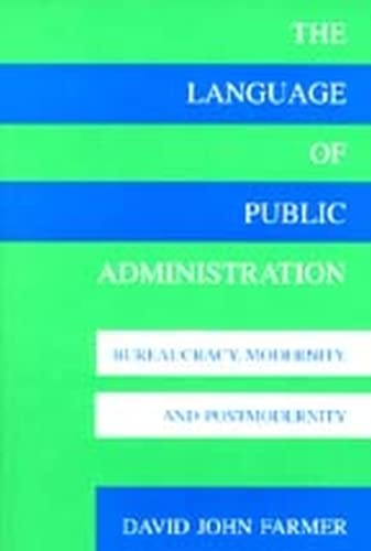 9780817307844: The Language of Public Administration: Bureaucracy, Modernity, and Postmodernity