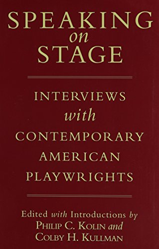 Speaking on Stage: Interviews with Contemporary American: Kolin, Philip C.