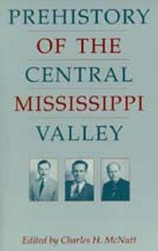Prehistory of the Central Mississippi Valley: McNutt, Charles H.