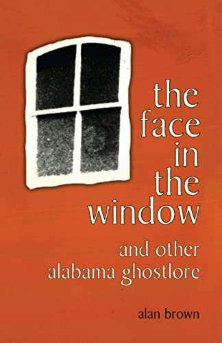 9780817308131: The Face in the Window and Other Alabama Ghostlore