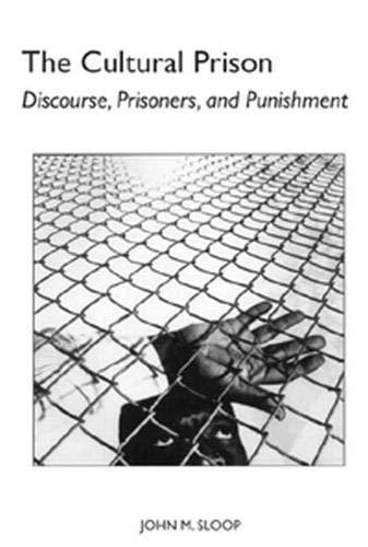 9780817308223: The Cultural Prison: Discourse, Prisoners, and Punishment (Studies Rhetoric & Communicati)