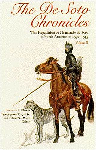 The De Soto Chronicles: The Expedition of: Editor-Lawrence Clayton; Editor-Edward