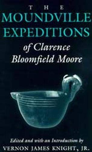 9780817308407: The Moundville Expeditions of Clarence Bloomfield Moore (Classics Southeast Archaeology)