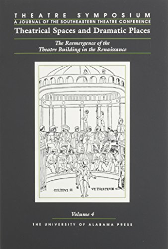 9780817308544: Theatre Symposium, Vol. 4: Theatrical Spaces and Dramatic Spaces: The Reemergence of the Theatre Building in the Renaissance (Theatre Symposium Series)