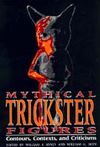 9780817308575: Mythical Trickster Figures: Contours, Contexts, and Criticisms