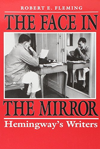 9780817308643: The Face in the Mirror: Hemingway's Writers