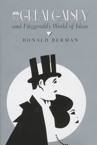 9780817308698: The Great Gatsby & Fitzgeralds World of Ideas