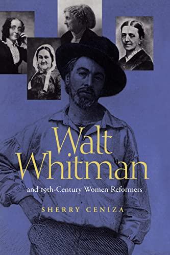 Walt Whitman and 19th-Century Women Reformers.: CENIZA, Sherry.