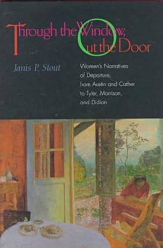 9780817309084: Through the Window, Out the Door: Women's Narratives of Departure, from Austin and Cather to Tyler, Morrison, and Didion