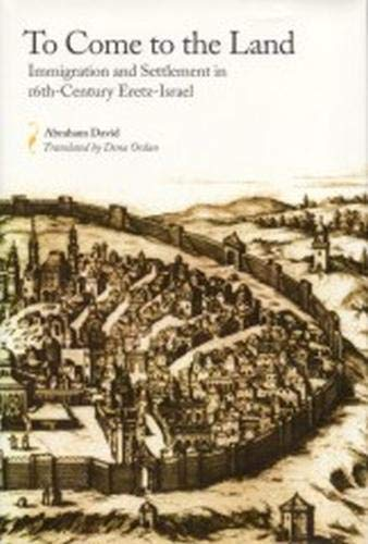9780817309350: Come to the Land: Immigration and Settlement in 16th Century Eretz-Israel (Judaic Studies)