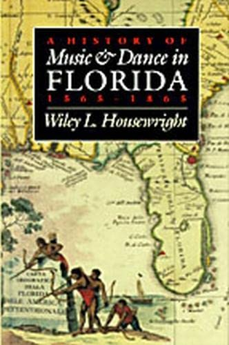 9780817309367: A History of Music and Dance in Florida, 1565-1865