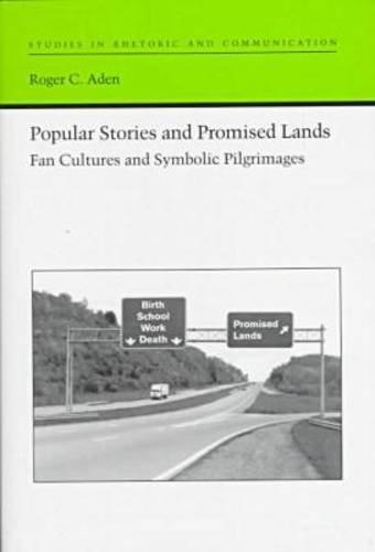 9780817309381: Popular Stories and Promised Lands: Fan Cultures and Symbolic Pilgrimages (Studies Rhetoric & Communicati)