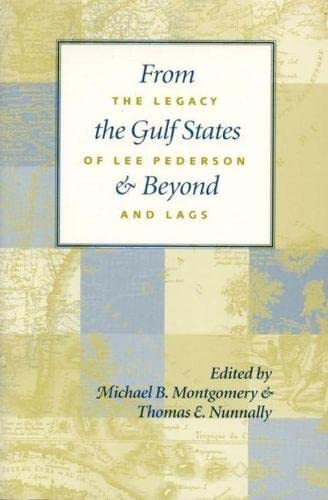 From the Gulf States & Beyond: The Legacy of Lee Pederson & LAGS.: ed. Michael B. ...