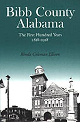 Bibb County, Alabama: The First Hundred Years: Ellison, Rhoda C.