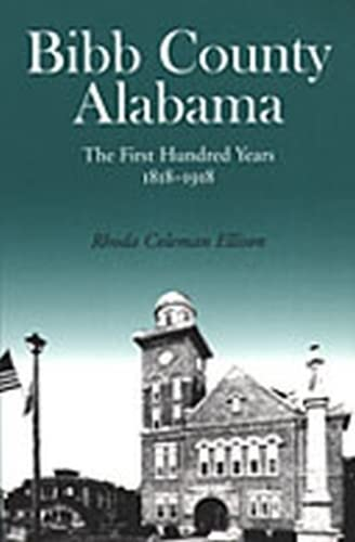 9780817309879: Bibb County, Alabama: The First Hundred Years