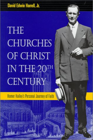 9780817310080: The Churches of Christ in the 20th Century: Homer Hailey's Personal Journey of Faith (Religion & American Culture)