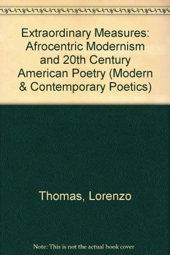 9780817310141: Extraordinary Measures: Afrocentric Modernism and 20Th-Century American Poetry (Modern and Contemporary Poetics)