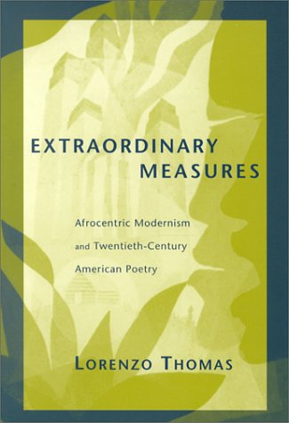 9780817310158: Extraordinary Measures: Afrocentric Modernism and 20th-Century American Poetry (Modern & Contemporary Poetics)