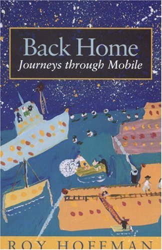 Back Home: Journeys through Mobile: Hoffman, Roy