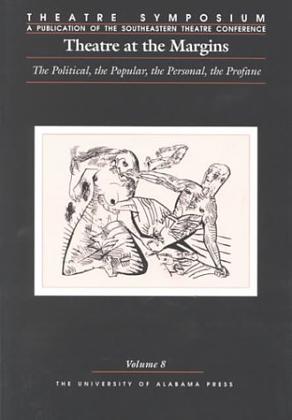 9780817310462: Theatre Symposium, Vol. 8: Theatre at the Margins: The Political, the Popular, the Personal, the Profane (Theatre Symposium Series)