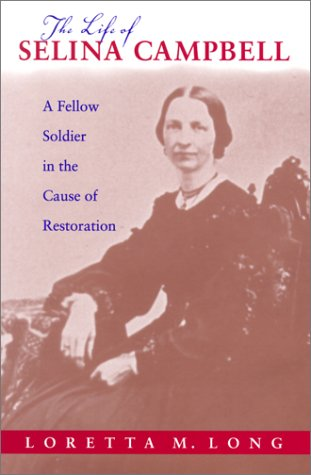 9780817310592: The Life of Selina Campbell: A Fellow Soldier in the Cause of Restoration (Religion and American Culture (Tuscaloosa, Ala.).)