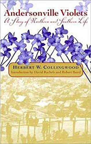 Andersonville Violets: A Story of Northern and Southern Life (Classics Civil War Fiction): Herbert ...