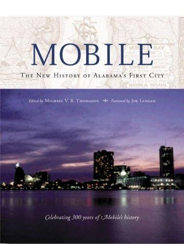 Mobile: The New History of Alabama's First City (Signed): Thomason, Michael V.R.