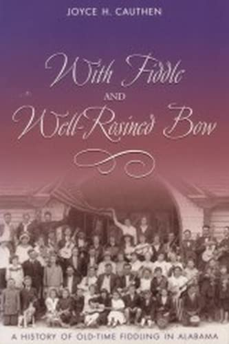 9780817310660: With Fiddle & Well-Rosined Bow: Old Time Fiddling In Alabama