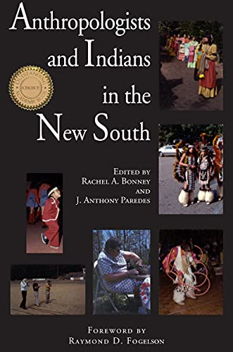 9780817310707: Anthropologists and Indians in the New South (Contemporary American Indian Studies)