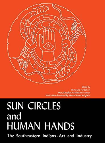 Sun Circles and Human Hands: The Southeastern: Mary Douglass Fundaburk