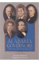 Alabama Governors: A Political History of the: Editor-Dr. Samuel L.