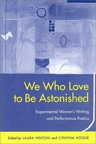 9780817310950: We Who Love to Be Astonished : Experimental Women's Writing and Performance Poetics (Modern Contemporary Poetics Series)