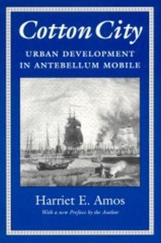9780817311209: Cotton City: Urban Development in Antebellum Mobile