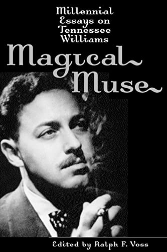 Magical Muse: Millennial Essays on Tennessee Williams: Editor-Ralph F. Voss;