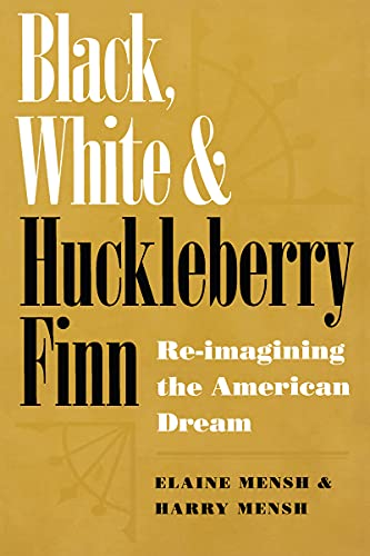 Black, White, and Huckleberry Finn: Re-Imagining the American Dream