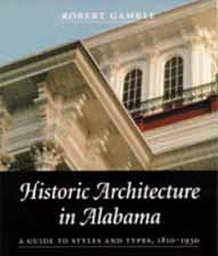 9780817311346: Historic Architecture in Alabama: A Guide to Styles and Types, 1810-1930