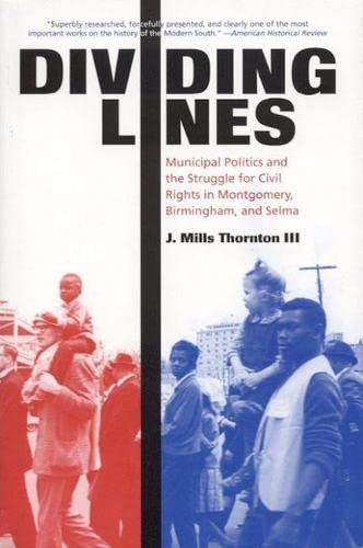 9780817311704: Dividing Lines: Municipal Politics and the Struggle for Civil Rights in Montgomery, Birmingham, and Selma