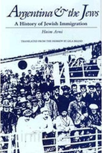 9780817311803: Argentina and the Jews: A History of Jewish Immigration (Judaic Studies Series)