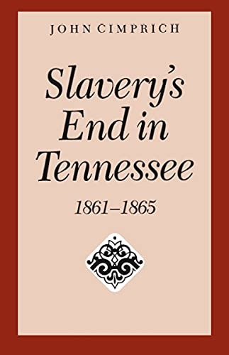 9780817311834: Slavery's End In Tennessee