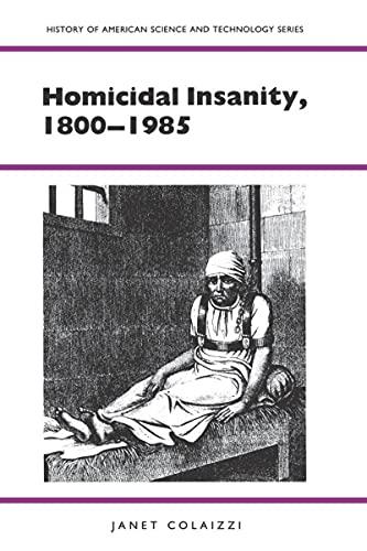 9780817311858: Homicidal Insanity, 1800-1985