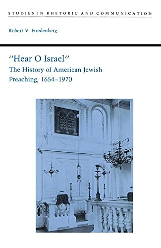"9780817311957: ""Hear O Israel"": The History of American Jewish Preaching, 1654-1970 (Studies Rhetoric & Communicati)"