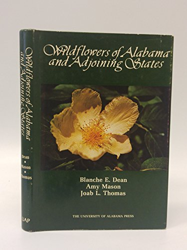 Wildflowers of Alabama and Adjoining States: Dean, Blanche E.