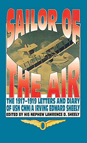 9780817312084: Sailor Of The Air: The 1917-1919 Letters and Diary of USN CMM/A Irving Edward Sheely